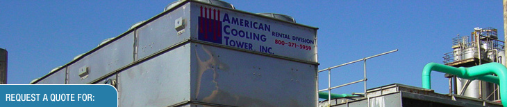 Rental - American Cooling Tower, Inc.